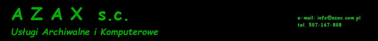 AZAX s.c. Usługi Archiwalne i Komputerowe